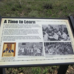 "Present Day Amache ""A Time to Learn"" Sign."